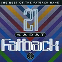 21 Karat Fatback: The Best of the Fatback Band by FATBACK BAND (2002-09-03)