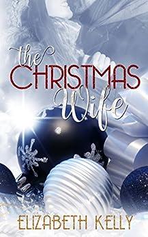 The Christmas Wife by [Kelly, Elizabeth]