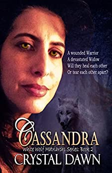 Cassandra (White Wolf Matriarchs Book 2) by [Dawn, Crystal]