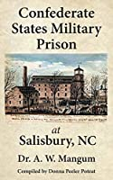 Confederate States Military Prison at Salisbury, NC