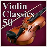 極上ヴァイオリン特盛 ~定番クラシック名曲ベスト50