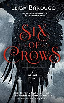 Six of Crows: Book 1 by [Bardugo, Leigh]