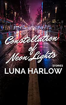 Constellation of Neon Lights by [Harlow, Luna]