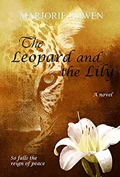 The Leopard and the Lily by [Bowen, Marjorie]