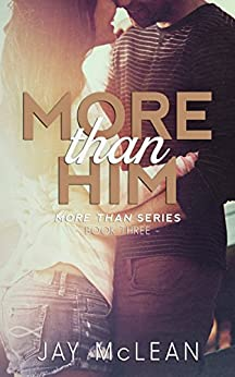 More Than Him (More Than Series, Book 3) by [McLean, Jay]