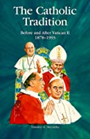 The Catholic Tradition: Before and After Vatican II 1878-1993 (Campion Book)