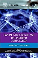 Swarm Intelligence and Bio-Inspired Computation: Theory and Applications (Elsevier Insights) by Unknown(2013-06-12)