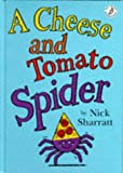 A Cheese and Tomato Spider (Picture Books)