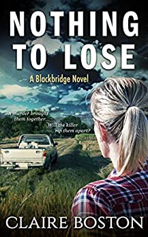 Nothing to Lose (The Blackbridge Series Book 4) by [Boston, Claire]