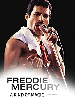 Freddie Mercury: A Kind of Magic by [Blake, Mark]