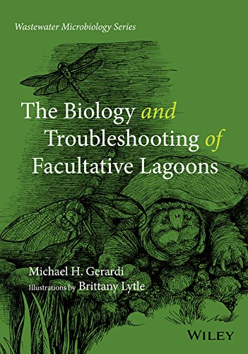 Download The Biology and Troubleshooting of Facultative Lagoons (Wastewater Microbiology) 0470050721
