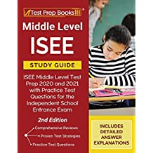 Middle Level ISEE Study Guide: ISEE Middle Level Test Prep 2020 and 2021 with Practice Test Questions for the Independent School Entrance Exam [2nd Edition]