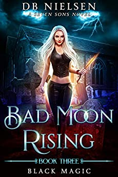 [Nielsen, DB, Starkey, Laurie, Anderle, Michael]のBlack Magic: A Seven Sons Novel (Bad Moon Rising Book 3) (English Edition)