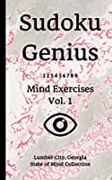 Sudoku Genius Mind Exercises Volume 1: Lumber City, Georgia State of Mind Collection