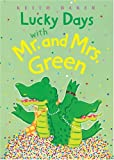 Lucky Days with Mr. and Mrs. Green