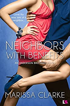 Neighbors With Benefits (Entangled Lovestruck) (Anderson Brothers) by [Clarke, Marissa]
