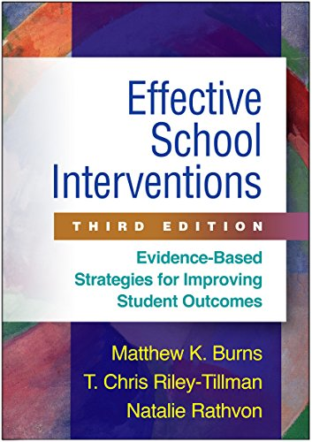 Download Effective School Interventions: Evidence-Based Strategies for Improving Student Outcomes 1462526144