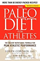 The Paleo Diet for Athletes: The Ancient Nutritional Formula for Peak Athletic Performance by Loren Cordain Joe Friel(2012-10-16)