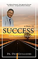 A Trail to Success: From Nowhere to Anywhere
