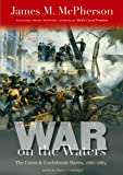 War on the Waters: The Union and Confederate Navies, 1861-1866 (The Littlefield History of the Civil War Era)