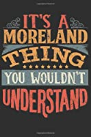 It's A Moreland Thing You Wouldn't Understand: Want To Create An Emotional Moment For A Moreland Family Member ? Show The Moreland's You Care With This Personal Custom Gift With Moreland's Very Own Family Name Surname Planner Calendar Notebook Journal