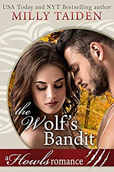 The Wolf's Bandit: Paranormal Shifter Romance: A Howls Romance by [Taiden, Milly]
