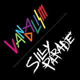 VANDALISM/SILLY PARADE