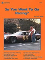 So You Want to Go Racing