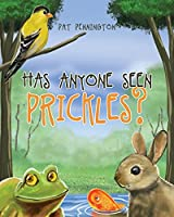 Has Anyone Seen Prickles?