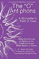 O Antiphons: A Storyteller's Point of View: World Tales to Reflect on the Traditional Prayer of the Advent Season