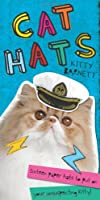 Cat Hats: Sixteen Paper Hats to Put on Your Unsuspecting Kitty!