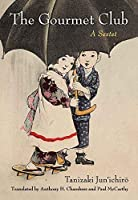 The Gourmet Club: A Sextet (Michigan Monograph Series in Japanese Studies)