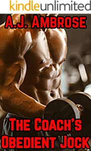 The Coach's Obedient Jock: An Explicit Gay MMM Dom/Sub Story (The Coach's Jock Book 5) (English Edition)