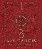 108 ROCK STAR GUITARS(108 ロック スター ギターズ) 伝説のギターをたずねて【完全限定生産品】 (Guitar Magazine)