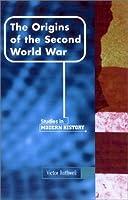 Origins of the Second World War (Manchester Studies in Modern History)