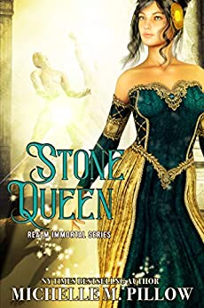 Stone Queen (Realm Immortal Series Book 3) by [Pillow, Michelle M.]