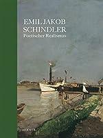 Emil Jakob Schindler: Poetischer Realismus. Katalogbuch zur Ausstellung im Oberen Belvedere in Wien vom 27.9.2012-6.1.2013