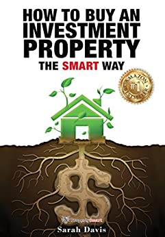 How to Buy Investment Property: The SMART Way (Property Smart Book 1) by [Davis, Sarah]