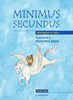 Minimus Secundus Teacher's Resource Book: Moving on in Latin