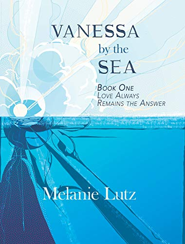 Vanessa by the Sea: Book One: Love Always Remains the Answer (English Edition)