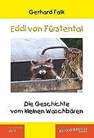 Eddi von Fuerstental: Die Geschichte vom kleinen Waschbaeren