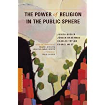 The Power of Religion in the Public Sphere (A Columbia / SSRC Book)