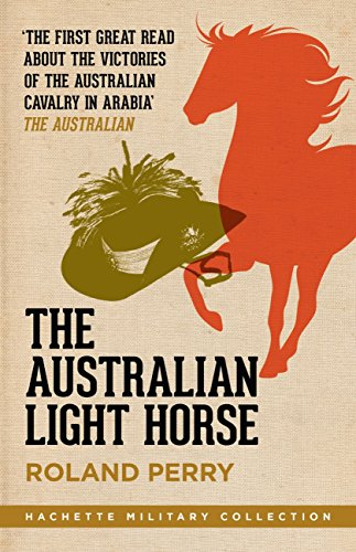 The australian light horse the magnificent australian force and its the australian light horse the magnificent australian force and its decisive victories in arabia in fandeluxe Image collections