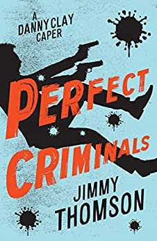 Perfect Criminals by [Thomson, Jimmy]