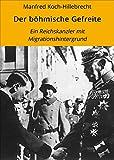 Der böhmische Gefreite: Ein Reichskanzler mit Migrationshintergrund (German Edition)