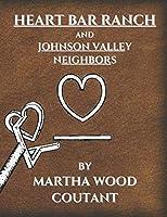 HEART BAR RANCH: And Johnson Valley Neighbors