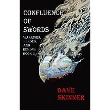 Confluence of Swords (Warriors, Heroes, and Demons Book 3)