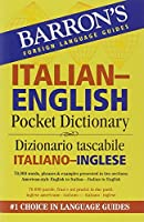 Barron's Italian-English Pocket Dictionary/ Dizionario Tascabile Italiano-Inglese (Barron's Foreign Language Guides)