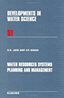 Water Resources Systems Planning and Management, Volume 51 (Developments in Water Science)