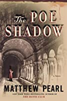 The Poe Shadow: A Novel